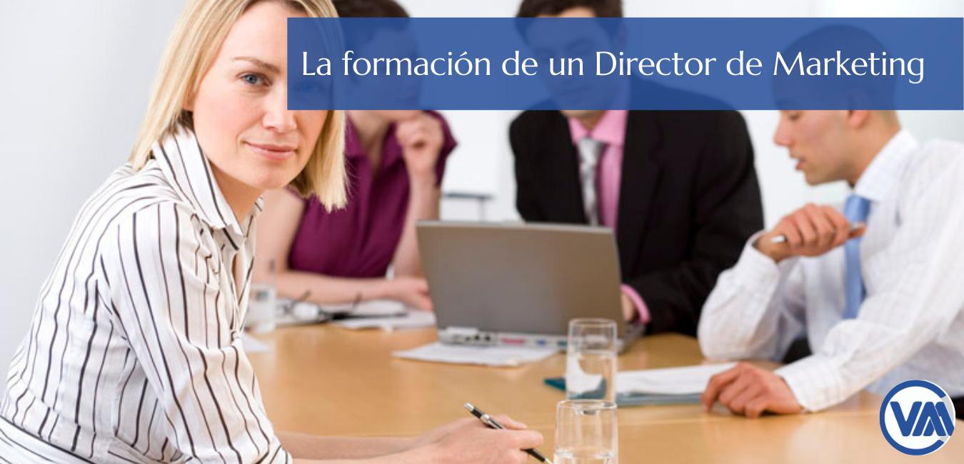 La formación en un Director de Marketing