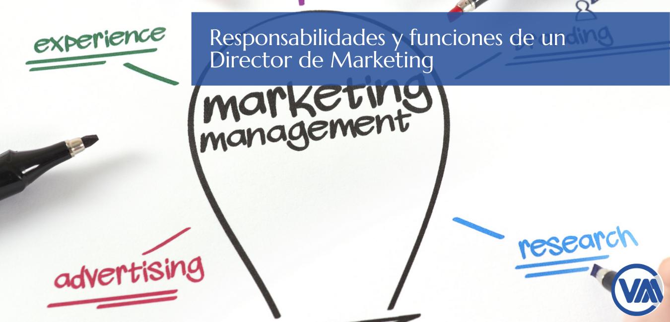 Responsabilidades y funciones de un Director de Marketing web
