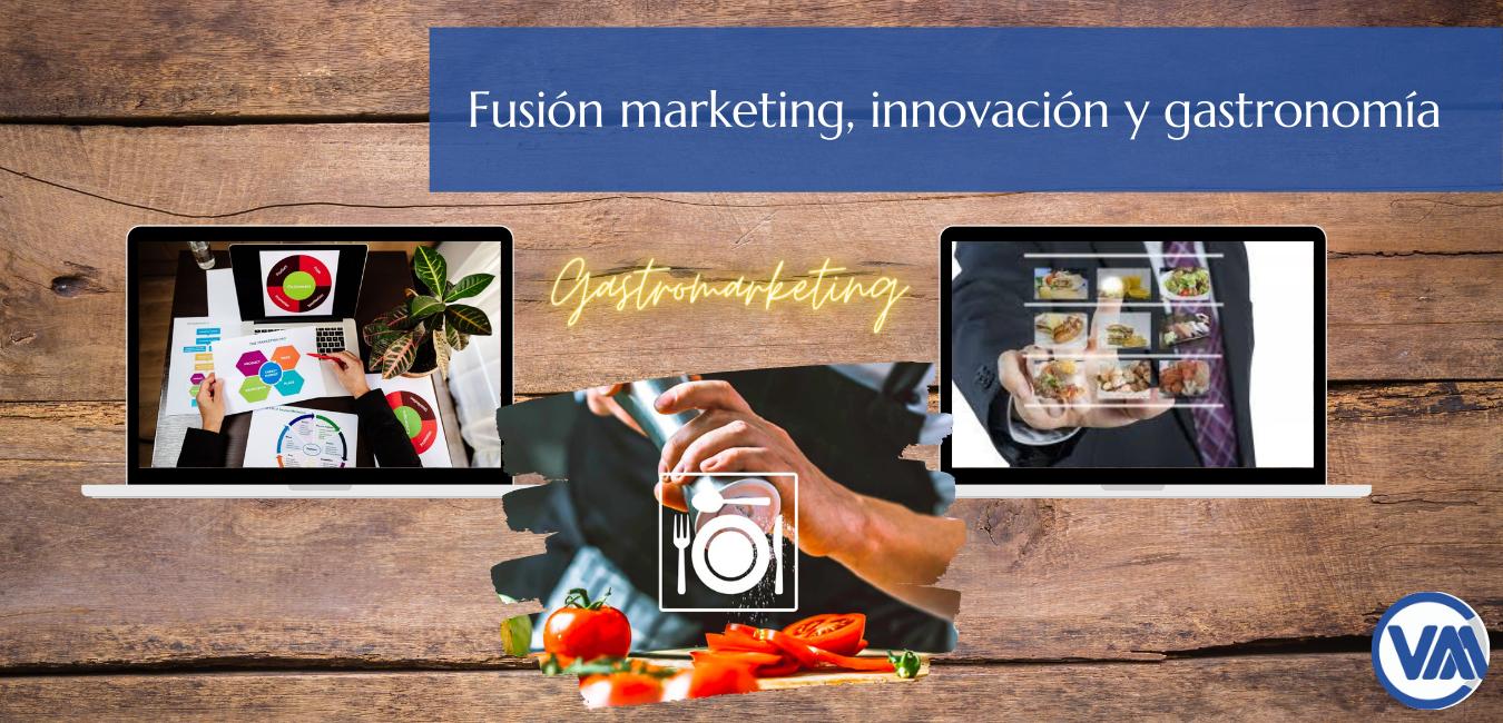 Gastromarketing - Marketing, Innovación y Gastronomía
